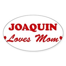 JOAQUIN loves mom Oval Decal