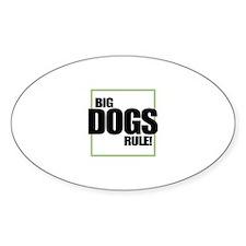 Big Dogs Rule logo Oval Decal