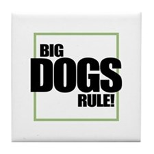 Big Dogs Rule logo Tile Coaster