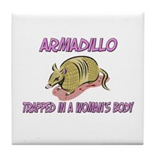 Armadillo Trapped In A Woman's Body Tile Coaster