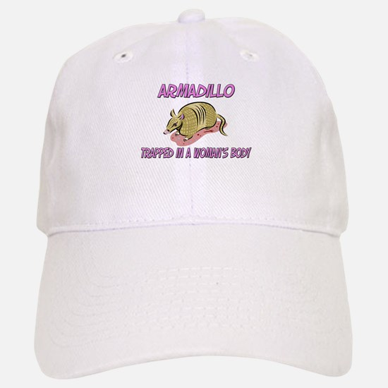 Armadillo Trapped In A Woman's Body Baseball Baseball Cap
