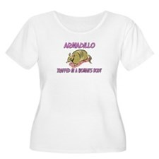 Armadillo Trapped In A Woman's Body T-Shirt