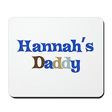 Hannah's Daddy Mousepad
