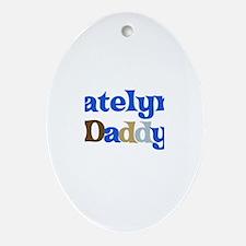 Katelyn's Daddy Oval Ornament