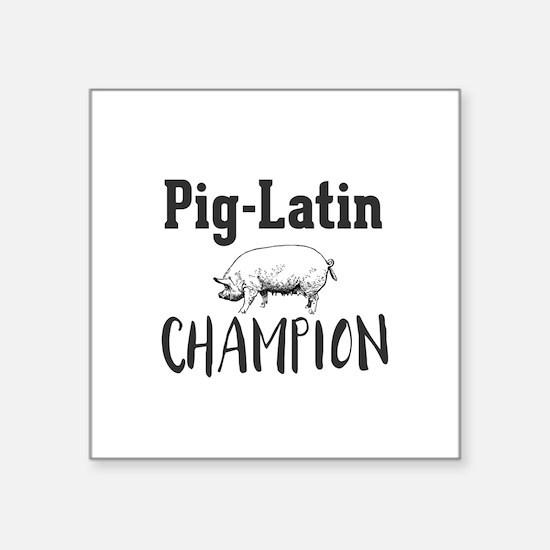 Pig-Latin Champion Sticker