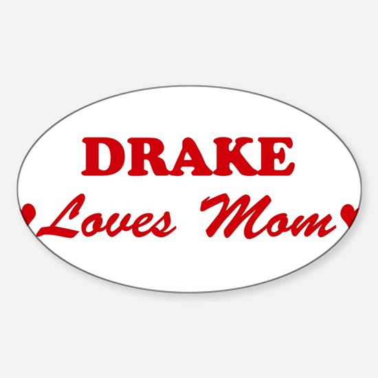 DRAKE loves mom Oval Decal