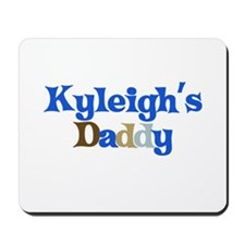 Kyleigh's Daddy Mousepad