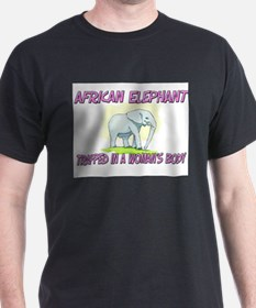 African Elephant Trapped In A Woman's Body T-Shirt