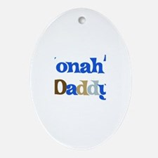 Jonah's Daddy Oval Ornament
