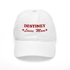 DESTINEY loves mom Baseball Cap