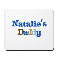 Natalie's Daddy Mousepad