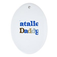 Natalie's Daddy Oval Ornament