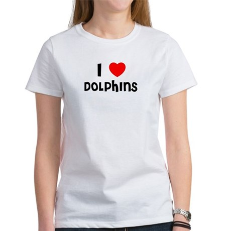 I LOVE DOLPHINS Women's T-Shirt