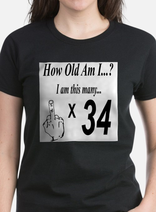 how old am I 34 T-Shirt