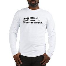 I Sew, I Sew Long Sleeve T-Shirt
