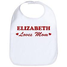 ELIZABETH loves mom Bib
