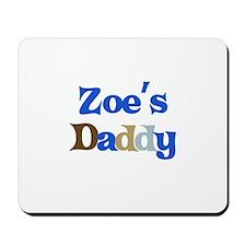 Zoe's Daddy Mousepad