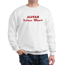ALIYAH loves mom Sweatshirt