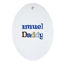 Samuel's Daddy Oval Ornament