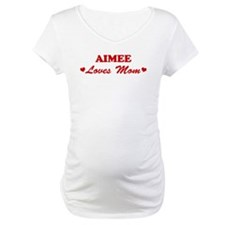 AIMEE loves mom Shirt