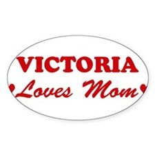 VICTORIA loves mom Oval Decal