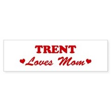 TRENT loves mom Bumper Bumper Sticker