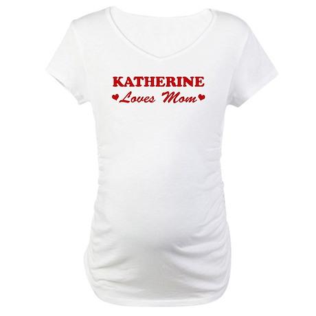 KATHERINE loves mom Maternity T-Shirt