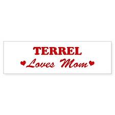 TERREL loves mom Bumper Bumper Sticker