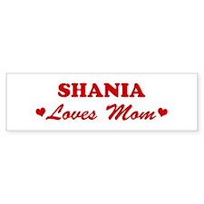 SHANIA loves mom Bumper Bumper Sticker