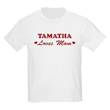 TAMATHA loves mom T-Shirt