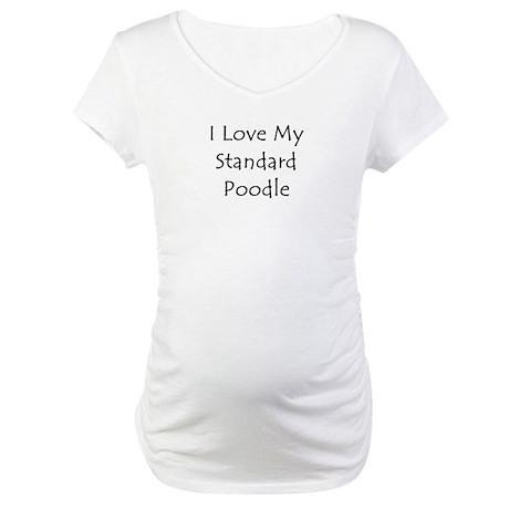 I Love My Standard Poodle Maternity T-Shirt