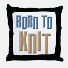 Born to Knit Crafts Throw Pillow