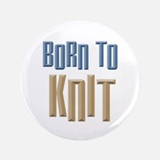 """Born to Knit Crafts 3.5"""" Button"""