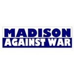Madison Against War bumper sticker
