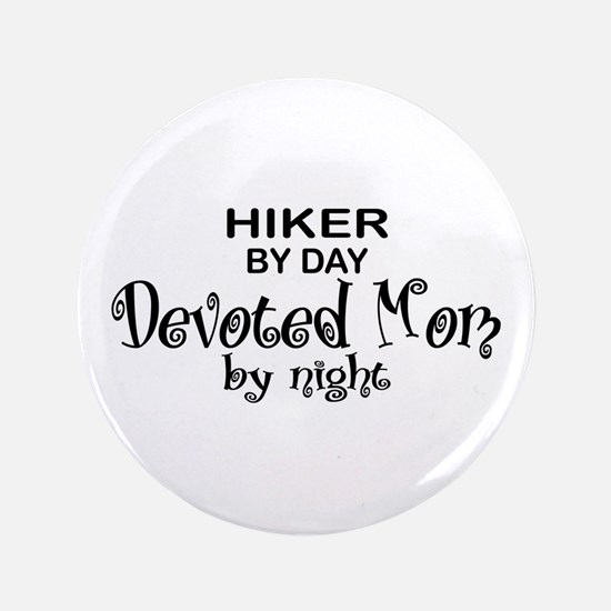 "Hiker Devoted Mom 3.5"" Button"