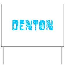 Denton Faded (Blue) Yard Sign