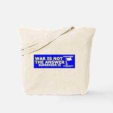War Answer Surrender Tote Bag