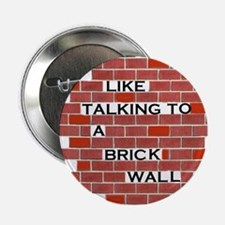"BRICK WALL 2.25"" Button"