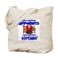 I Just Call Them Victims! Tote Bag