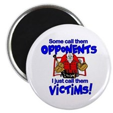 I Just Call Them Victims! Magnet