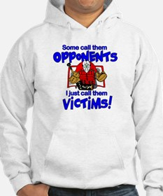 I Just Call Them Victims! Hoodie