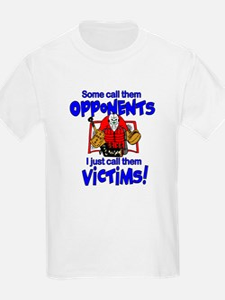 I Just Call Them Victims! T-Shirt