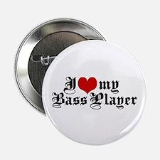 "I Love My Bass Player 2.25"" Button"