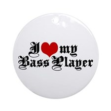 I Love My Bass Player Ornament (Round)