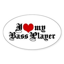 I Love My Bass Player Oval Decal