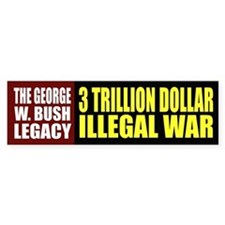 George W. Bush. 3 Trillion Dollar Illegal War.
