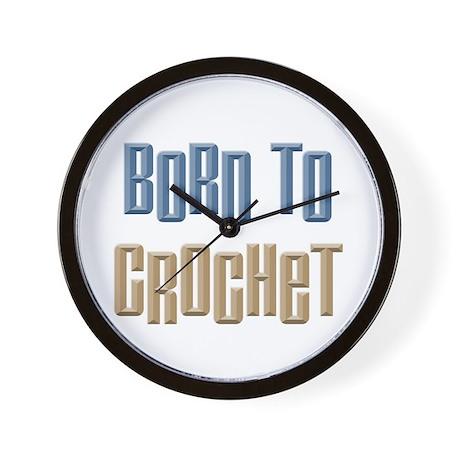 Born to Crochet Crafts Wall Clock