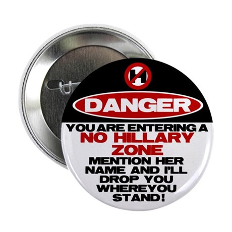 """Danger: No Hillary Zone 2.25"""" Button (10 pack"""