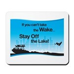 Can't Take the Wake Mousepad