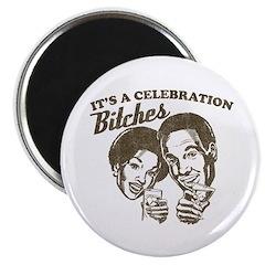 "It's A Celebration Bitches 2.25"" Magnet (10 pack)"